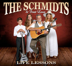 Life Lessons by The Schmidts & First Love